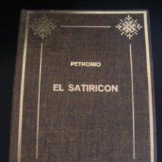 Libros antiguos: EL SATIRICON. PETRONIO. EDICIONES PETRONIO 1973 EDICION EN EXCLUSIVA.. Lote 57647413