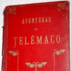 Libros antiguos: LAS AVENTURAS DE TELÉMACO, HIJO DE HULISES 1909. PRECISA RESTAURACIÓN. . Lote 57687239
