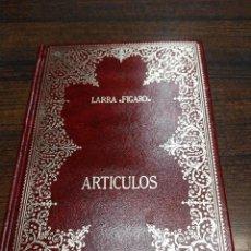Libros antiguos: ANTOLOGÍA DE ARTÍCULOS DEMARIANO JOSÉ DE LARRA. Lote 57991019