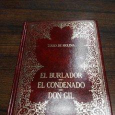 Libros antiguos: EL BURLADOR DE SEVILLA, EL CONDENADO POR DESCONFIADO Y DON GIL DE LAS CALZAS VERDES. TIRSO DE MOLINA. Lote 57991045