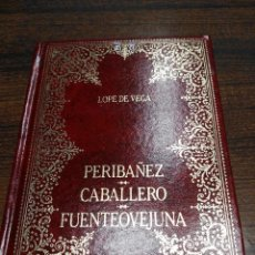 Libros antiguos: PERIBAÑEZ Y EL COMENDADOR DE OCAÑA, EL CABALLERO DE OLMEDO Y FUENTEOVEJUNA DE LOPE DE VEGA. Lote 57991063