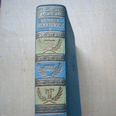 Libros antiguos: LIBRO OBRAS ESCOGIDAS DE HENRYK SIENKIEWICZ. TOMO 1º PREMIO NOBEL EN 1905.CON 3 OBRAS VER DETALLES.. Lote 210250112