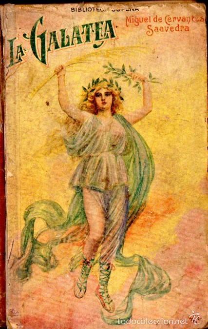CERVANTES : LA GALATEA (SOPENA, C. 1930) (Libros antiguos (hasta 1936), raros y curiosos - Literatura - Narrativa - Clásicos)