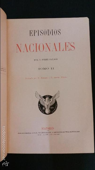 Libros antiguos: 1882 - BENITO PÉREZ GALDÓS - EPISODIOS NACIONALES TOMO II - ILUSTRACIONES DE MÉLIDA - Foto 3 - 58397824
