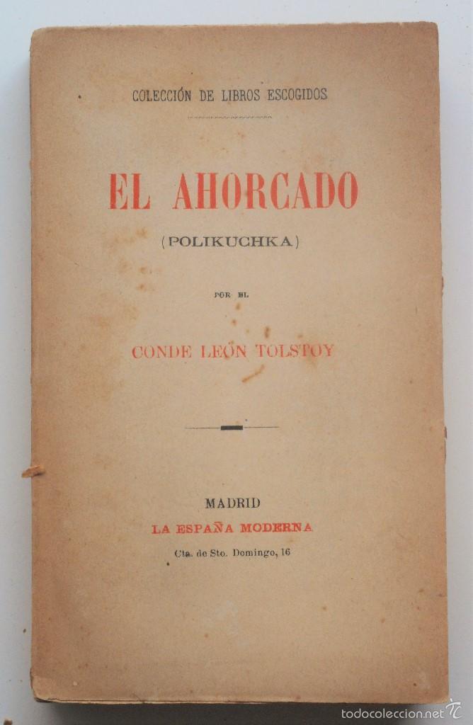 EL AHORCADO (POLIKUCHKA) - CONDE LEON TOLSTOY - PRINCIPIOS SIGLO XX (Libros antiguos (hasta 1936), raros y curiosos - Literatura - Narrativa - Clásicos)
