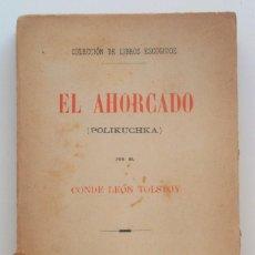 Libros antiguos: EL AHORCADO (POLIKUCHKA) - CONDE LEON TOLSTOY - PRINCIPIOS SIGLO XX . Lote 58495877