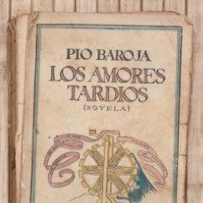 Libros antiguos: LOS AMORES TARDIOS. PIO BAROJA. 1926.. Lote 58514675