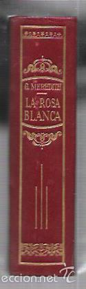 Libros antiguos: MONTANER Y SIMON. LA ROSA BLANCA. G. MEREDITH. SERIE LIMITADA. VER FOTOS. EXCEPCIONAL. AÑOS 40 - Foto 3 - 58577804
