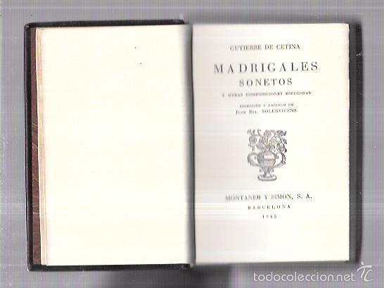 MONTANER Y SIMON. MADRIGALES. GUTIERRE DE CETINA. SERIE LIMITADA. VER FOTOS. EXCEPCIONAL. AÑOS 40 (Libros antiguos (hasta 1936), raros y curiosos - Literatura - Narrativa - Clásicos)