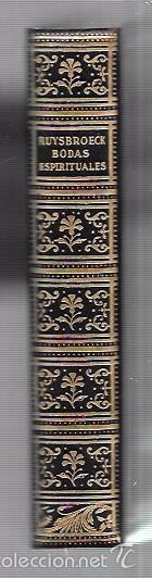 Libros antiguos: MONTANER Y SIMON. BODAS ESPIRITUALES. RUYSBROECK. BARCELONA, 1943. 338PAGS. 16,3 X 12,6 CM - Foto 2 - 58603930