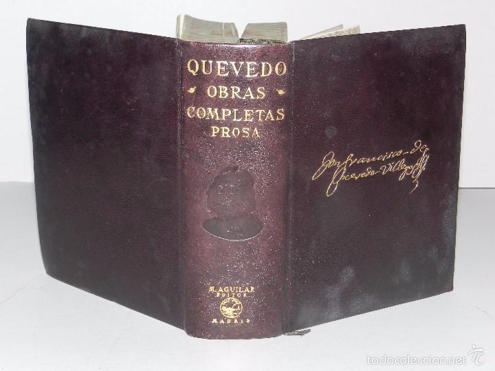 (M) QUEVEDO, FRANCISCO DE - OBRAS COMPLETAS PROSA ,EDT AGUILAR, MADRID 1941, 2 EDC, CANTOS PINTADOS (Libros antiguos (hasta 1936), raros y curiosos - Literatura - Narrativa - Clásicos)