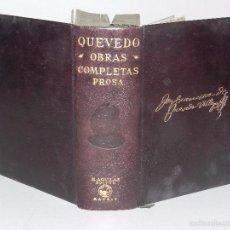 Libros antiguos: (M) QUEVEDO, FRANCISCO DE - OBRAS COMPLETAS PROSA ,EDT AGUILAR, MADRID 1941, 2 EDC, CANTOS PINTADOS. Lote 60993395