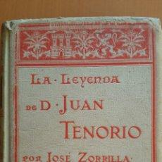 Libros antiguos: LA LEYENDA DE DON JUAN TENORIO. JOSÉ ZORRILLA . 1895. Lote 61339477