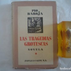 Libros antiguos: PIO BAROJA, LAS TRAGEDIAS GROTESCAS. NOVELA. 1931.. Lote 61496695