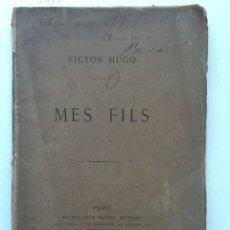 Libros antiguos: MES FILS. 1874 VICTOR HUGO. . Lote 61800284