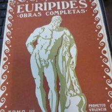 Libros antiguos: EURÍPIDES OBRAS COMPLETAS TOMO 3 EDIT PROMETEO AÑOS 30. Lote 61886336