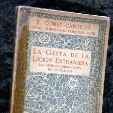Libros antiguos: LA GESTA DE LA LEGION EXTRANJERA - LOS HISPANOAMERICANOS EN LA GUERRA - E. GOMEZ CARRILLO - 1921 . Lote 62083844
