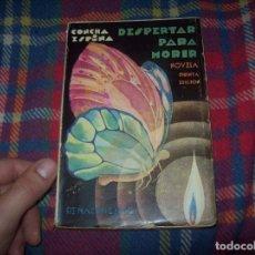 Libros antiguos: DESPERTAR PARA MORIR. CONCHA ESPINA. COMPAÑÍA IBERO-AMERICANA DE PUBLICACIONES.RENACIMIENTO.. Lote 62101000