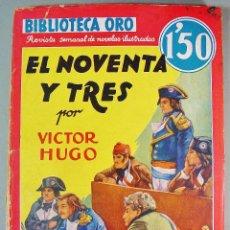 Libros antiguos: EL NOVENTA Y TRES. VICTOR HUGO. Nº II-34. BIBLIOTECA ORO. EDITORIAL MOLINO. 1936. Lote 62581140