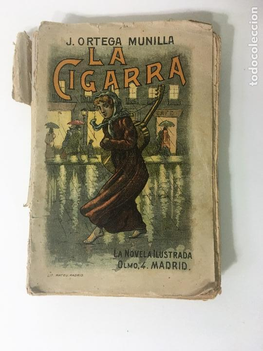 LA CIGARRA NOVELA ILUSTRADA DE JOSE ORTEGA MUNILLA (Libros antiguos (hasta 1936), raros y curiosos - Literatura - Narrativa - Clásicos)