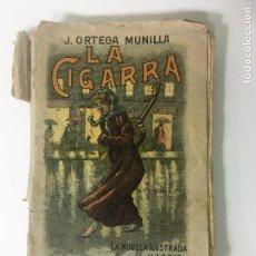 Libros antiguos: LA CIGARRA NOVELA ILUSTRADA DE JOSE ORTEGA MUNILLA. Lote 63106908