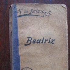 Libros antiguos: LA COMEDIA HUMANA, ESCENASS DE LA VIDA PRIVADA. BEATRIZ. POR H. DE BLAZAC. 1905. Lote 63187736