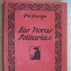 Libros antiguos: BAROJA, PÍO. LAS HORAS SOLITARIAS. . Lote 63442128