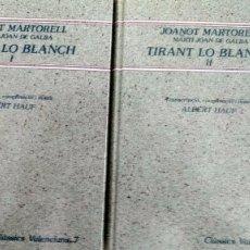Libros antiguos: TIRANT LO BLANCH. JOANOT MARTORELL. MARTÍ JOAN DE GALBA. POR ALBERT G. HAUF I VALLS. 2 VOLS. O. C.. Lote 63792075