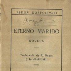 Libros antiguos: EL ETERNO MARIDO. FEDOR DOSTOIEVSKI. TIPOGRÁFICA RENOVACIÓN. MADRID. 1918. Lote 63836323