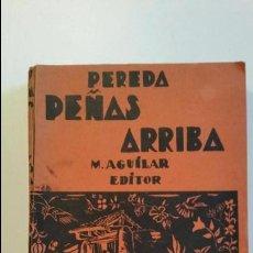 Libros antiguos: PEÑAS ARRIBA DE PEREDA AGUILAR EDITOR. Lote 64095755