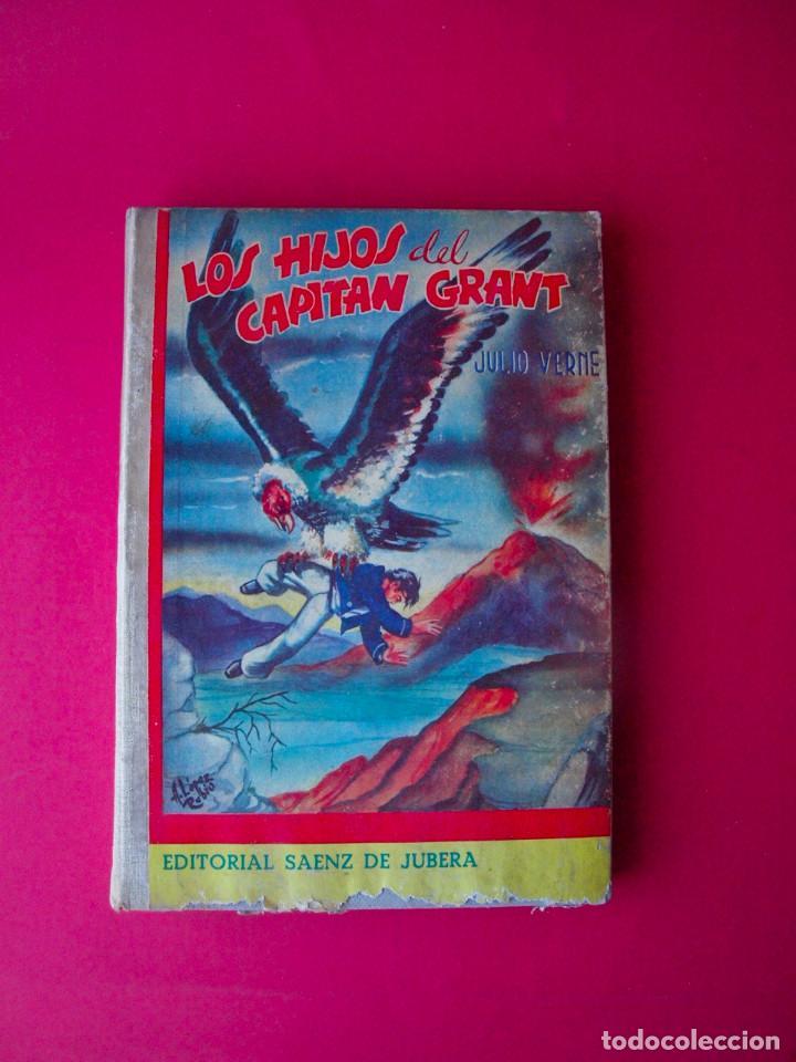 LOS HIJOS DEL CAPITÁN GRANT - JULIO VERNE - EDITORIAL SÁENZ DE JUBERA - CIRCA 1930 (Libros antiguos (hasta 1936), raros y curiosos - Literatura - Narrativa - Clásicos)