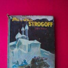 Libros antiguos: MIGUEL STROGOFF - JULIO VERNE - EDITORIAL SÁENZ DE JUBERA - CIRCA 1930. Lote 64345051