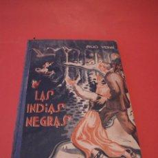 Libros antiguos: LAS INDIAS NEGRAS, LAS TRIBULACIONES DE UN CHINO EN CHINA - JULIO VERNE - ED. SÁENZ DE JUBERA. Lote 64454843