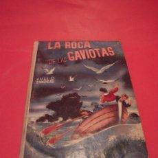 Libros antiguos: LA ROCA DE LAS GAVIOTAS - JULIO SANDEAU - EDITORIAL SÁENZ DE JUBERA. Lote 64496291
