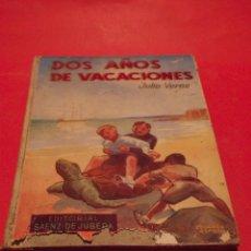 Libros antiguos: DOS AÑOS DE VACACIONES - JULIO VERNE - EDITORIAL SÁENZ DE JUBERA - AÑOS 30. Lote 64499123