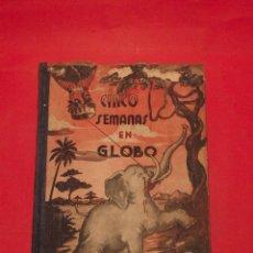 Libros antiguos: CINCO SEMANAS EN GLOBO - JULIO VERNE - EDITORIAL SÁENZ DE JUBERA - AÑOS 30. Lote 64501123