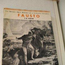 Libros antiguos: LAS GRANDES OBRAS MAESTRAS DE LA LITERATURA UNIVERSAL, FAUSTO, J. W. GOETHE-2ª.EDC.- JUNIO 1933. Lote 64583699