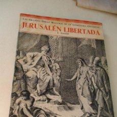 Libros antiguos: LAS GRANDES OBRAS MAESTRAS DE LA LITERATURA UNIVERSAL,JERUSALÉN LIBERTADA,T.TASSO-30/06/1932-1ª. EDC. Lote 64584791