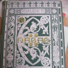 Libros antiguos: EL NABAB. ALFONSO DAUDET. AÑO 1897. Lote 64597163