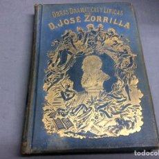Libros antiguos: OBRAS DRAMÁTICAS Y LÍRICAS / JOSE ZORRILLA,. Lote 65451158