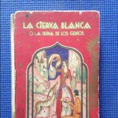 Libros antiguos: LA CIERVA BLANCA O LA REINA DE LOS GENIOS . Lote 67019834