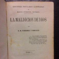 Libros antiguos: LA MALDICION DE DIOS, MANUEL FERNANDEZ GONZALEZ. Lote 67643757