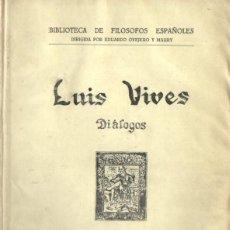 Libros antiguos: LUIS VIVES : DIÁLOGOS (LA RAFA, 1928) . Lote 67945005