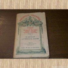 Libros antiguos: LA PERFECTA CASADA FRAY LUIS DE LEÓN, TOMO 34 COL. MEJORES AUTORES. 1916. Lote 71062719