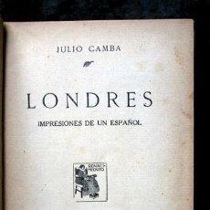 Libros antiguos: LONDRES - IMPRESIONES DE UN ESPAÑOL - JULIO CAMBA - 1916 - PRIMERA EDICION. Lote 72188127
