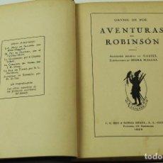 Livros antigos: L- 4404. AVENTURAS DE ROBINSON, DANIEL DE FOE. ILUSTRACIONES SERRA MASANA. 1925.. Lote 72448375