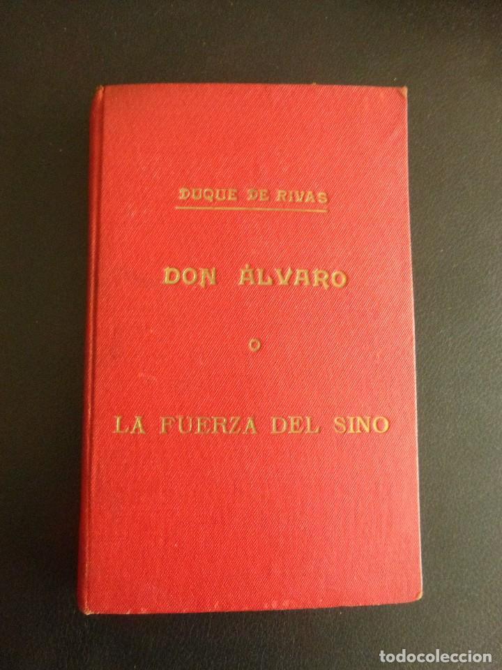 DON ÁLVARO O LA FUERZA DEL SINO. DUQUE DE RIVAS (Libros antiguos (hasta 1936), raros y curiosos - Literatura - Narrativa - Clásicos)