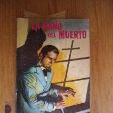 Libros antiguos: LA MANO DEL MUERTO ALEJANDRO DUMAS RAMON SOPENA 1965. Lote 76083399