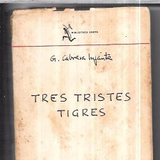 Libros antiguos: TRES TRISTES TIGRES. G. CABRERA INFANTE. EDIT. SEIX BARRAL. BARCELONA, 1967. 451PAGS. 19,5 X 13,3 CM. Lote 76839671