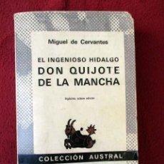 Libros antiguos: EL INGENIOSO HIDALGO DON QUIJOTE DE LA MANCHA. MIGUEL DE CERVANTES. AUSTRAL. PEDIDO MÍNIMO 5€. Lote 77655793